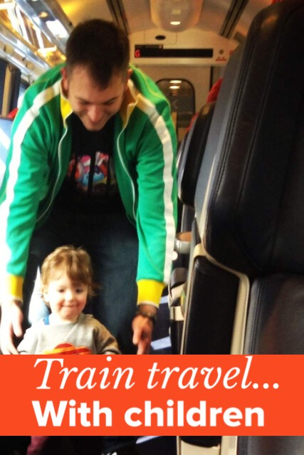 How to travel by train, with a toddler