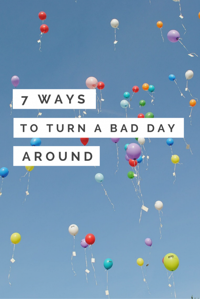 Having a bad day? Here's seven ways to turn it back around. Find out more at www.ababyonboard.com