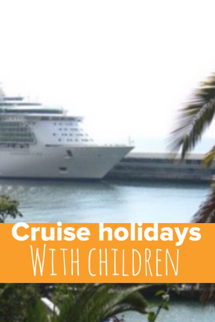 Tips on cruise holidays with children
