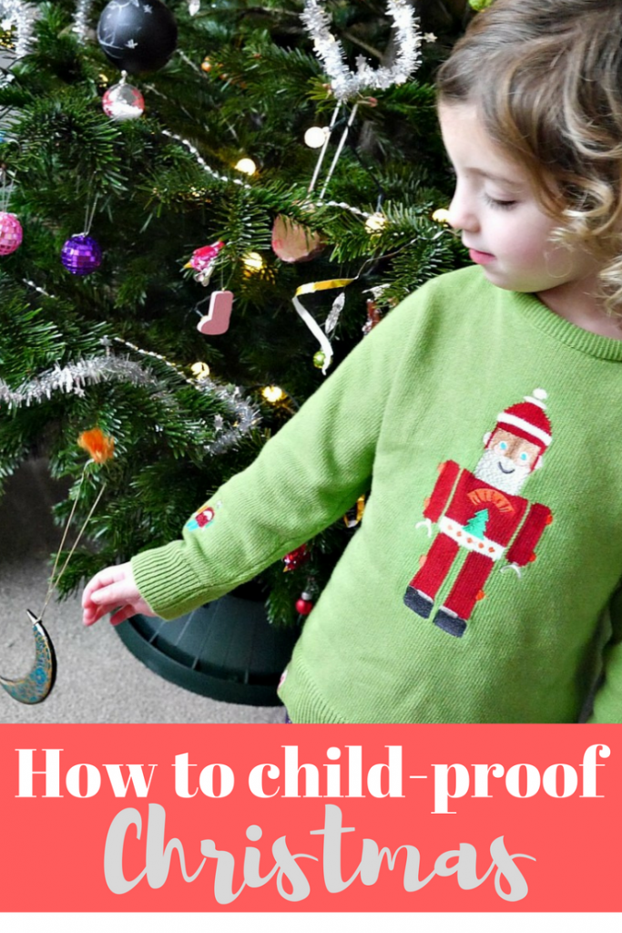 How to child-proof Christmas - tips and hints on making decorations safe and out of the way of toddlers and small children