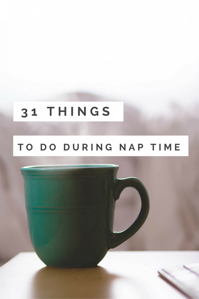 31 things to do during your baby's naptime - read the full list at ababyonboard.com
