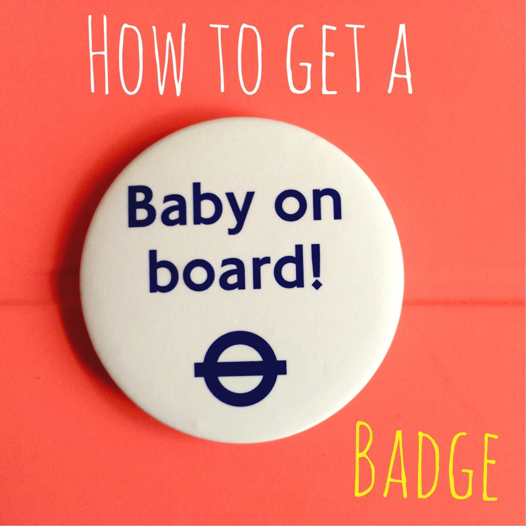 How to get a baby on board badge - here's how to get your own Baby on Board badge from TFL Transport for London to use on London's public transport