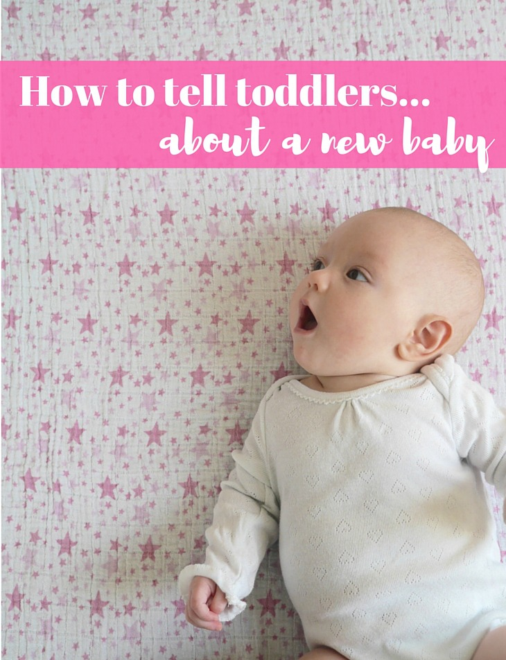 How to tell a toddler about a new baby sibling - top tips and advice. Read this if you're pregnant with #2!