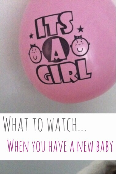 What to watch when you have a new baby