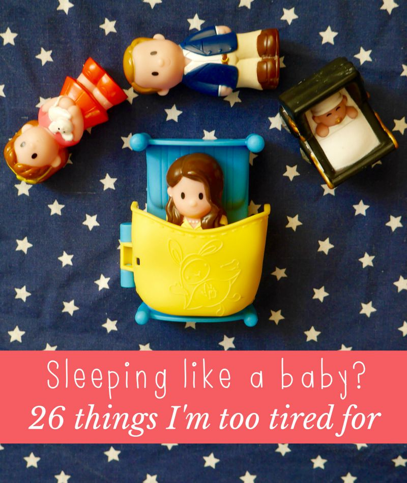 Things I'm too tired for as a tired mum of two